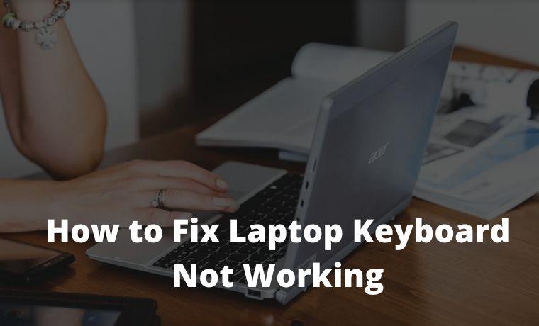 5 Ways To Fix Laptop Keyboard Not Working