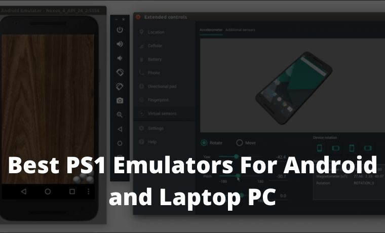 6 Best PS1 Emulators For Android and Laptop PC