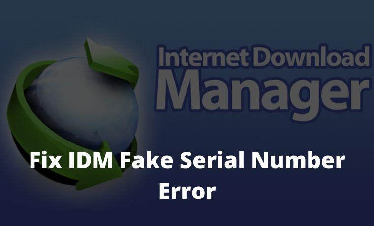9 Ways To Fix IDM Fake Serial Number Error