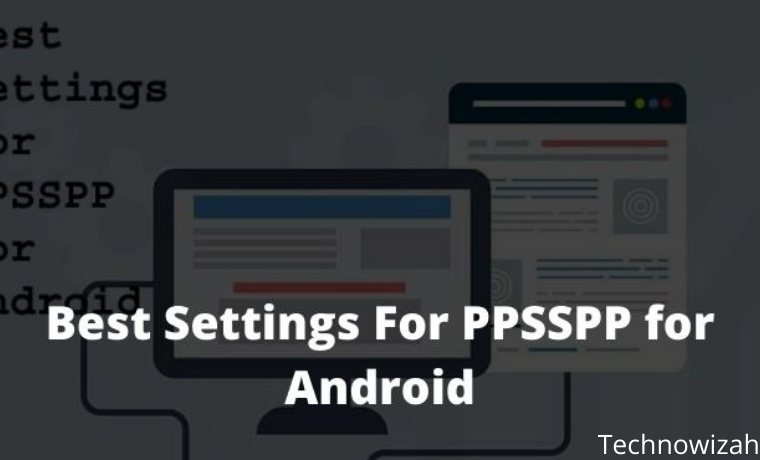 Best Settings For PPSSPP for Android Not Complicated