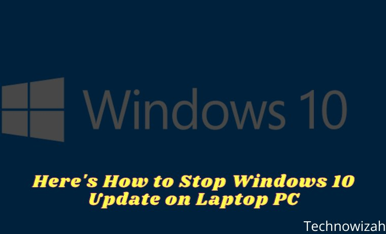 Here's How to Stop Windows 10 Update on Laptop PC 2021
