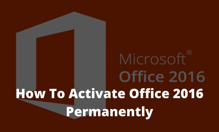 How To Activate Office 2016 Permanently