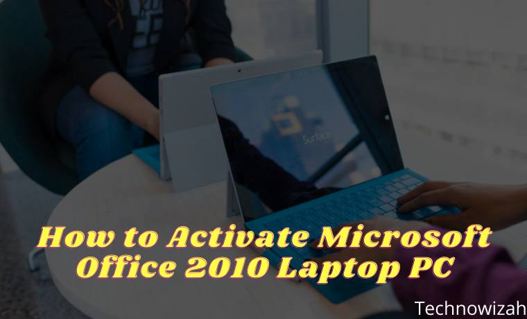 How to Activate Microsoft Office 2010 3 Quick Ways