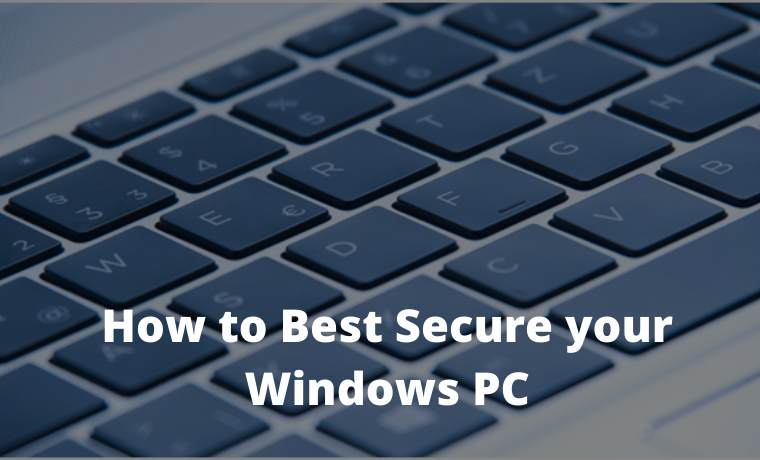 How to Best Secure your Windows PC