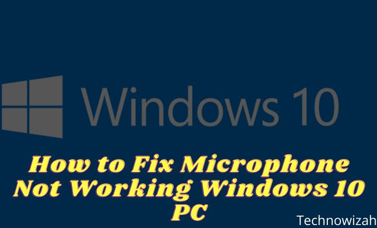 How to Fix Microphone Not Working Windows 10 PC