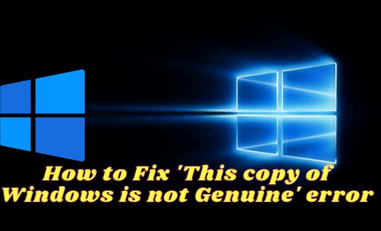 How to Fix 'This copy of Windows is not Genuine' error