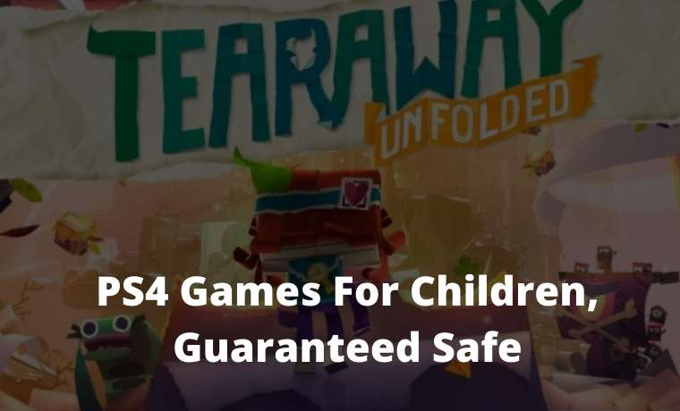 PS4 Games For Children, Guaranteed Safe