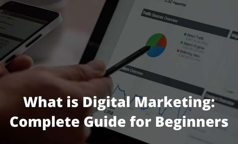 What is Digital Marketing Complete Guide for Beginners