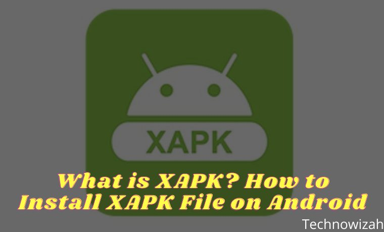 What is XAPK And How to Install XAPK File on Android