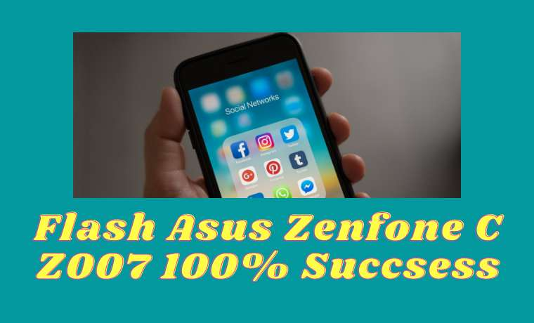 3 Ways to Flash Asus Zenfone C Z007 100% Success