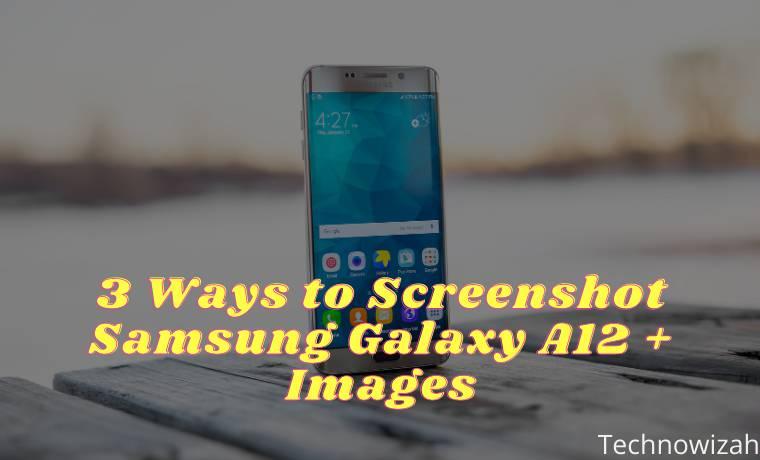 3 Ways to Screenshot Samsung Galaxy A12 + Images