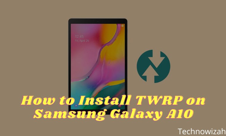 How to Install TWRP on Samsung Galaxy A10