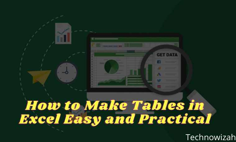 How to Make Tables in Excel Easy and Practical
