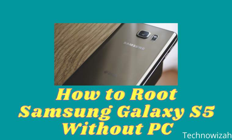 How to Root Samsung Galaxy S5 Without PC