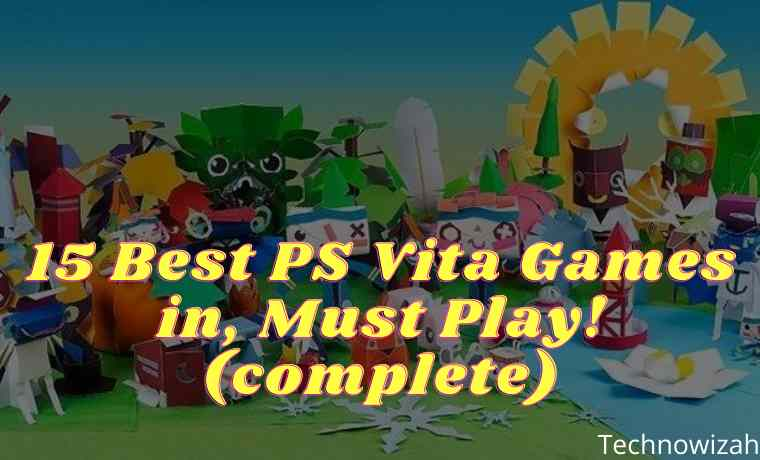 15 Best PS Vita Games in 2021, Must Play! 2021 (complete)