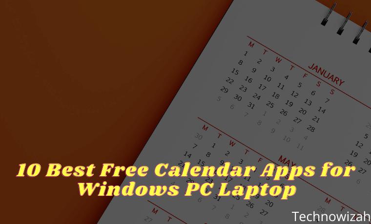 10 Best Free Calendar Apps for Windows PC Laptop