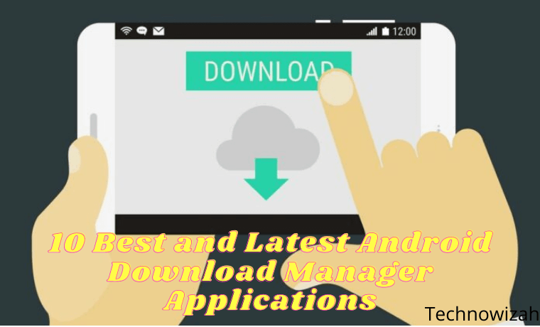 10 Best and Latest Android Download Manager Applications