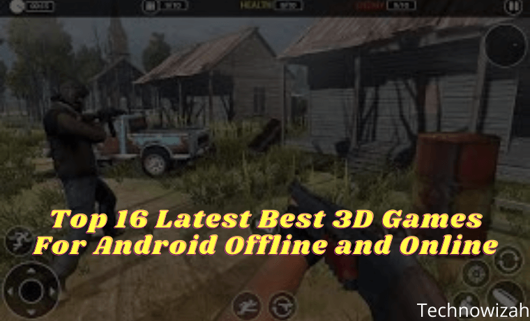 Top 16 Latest Best 3D Games For Android 2021 Offline and Online