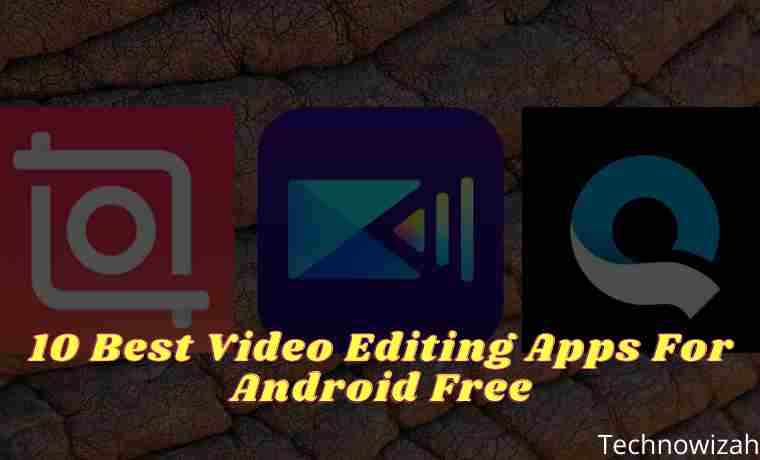 10 Best Video Editing Apps For Android Free