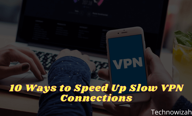 10 Ways to Speed Up Slow VPN Connections