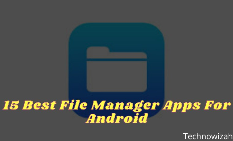 15 Best File Manager Apps For Android Phone Device