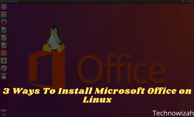 3 Ways To Install Microsoft Office on Linux