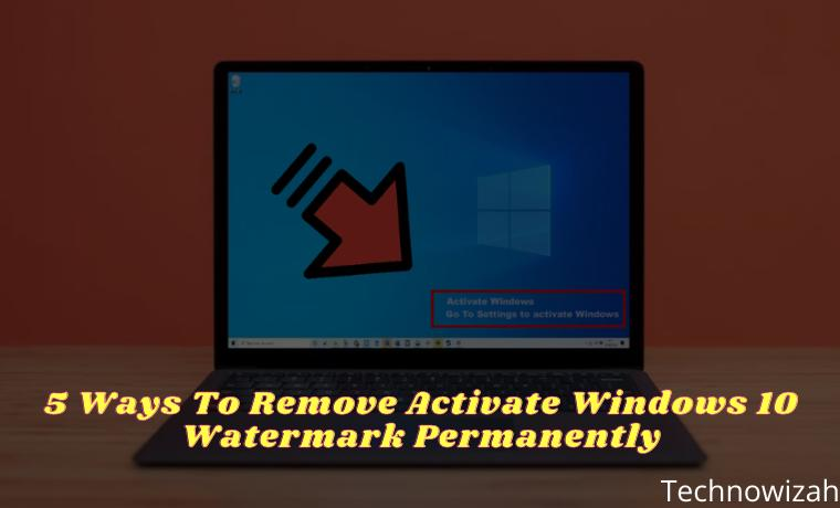 5 Ways To Remove Activate Windows 10 Watermark Permanently
