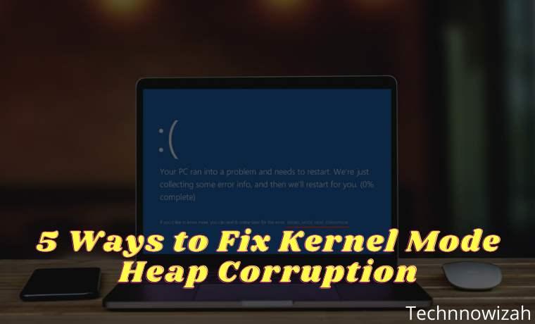 5 Ways to Fix Kernel Mode Heap Corruption