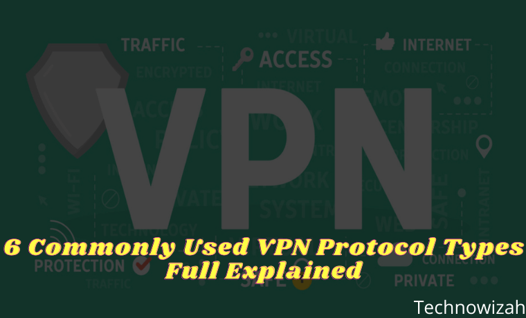 6 Commonly Used VPN Protocol Types Full Explained