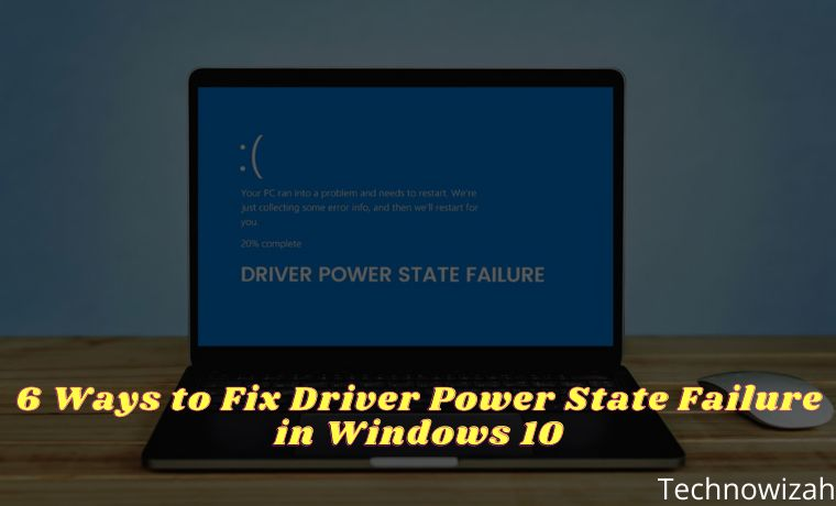 6 Ways to Fix Driver Power State Failure in Windows 10