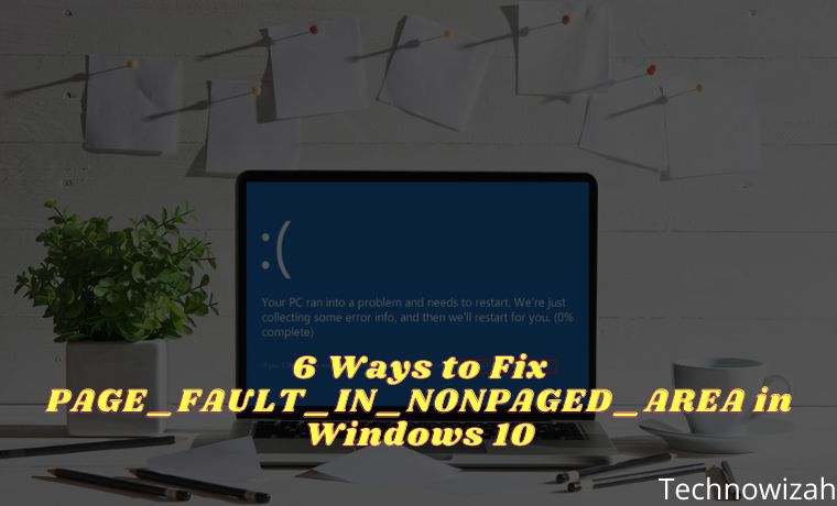 6 Ways to Fix PAGE_FAULT_IN_NONPAGED_AREA in Windows 10