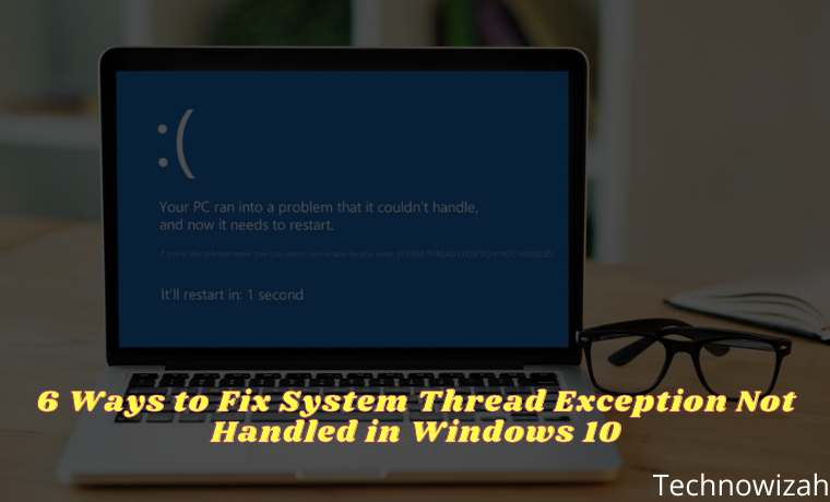6 Ways to Fix System Thread Exception Not Handled in Windows 10