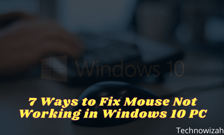 7 Ways to Fix Mouse Not Working in Windows 10 PC