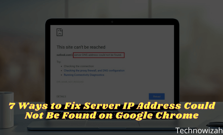 7 Ways to Fix Server IP Address Could Not Be Found on Chrome