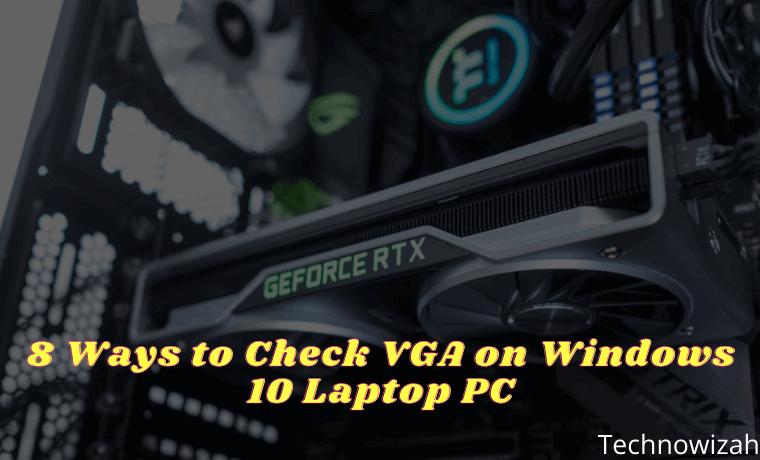 8 Ways to Check VGA on Windows 10 Laptop PC