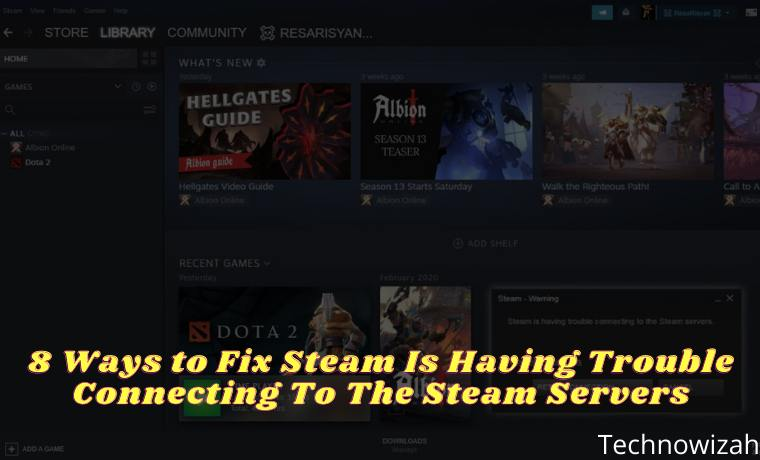 8 Ways to Fix Steam Is Having Trouble Connecting To The Steam Servers