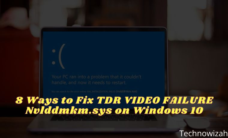 8 Ways to Fix TDR VIDEO FAILURE Nvlddmkm.sys on Windows 10