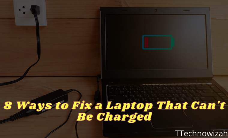 8 Ways to Fix a Laptop That Can't Be Charged