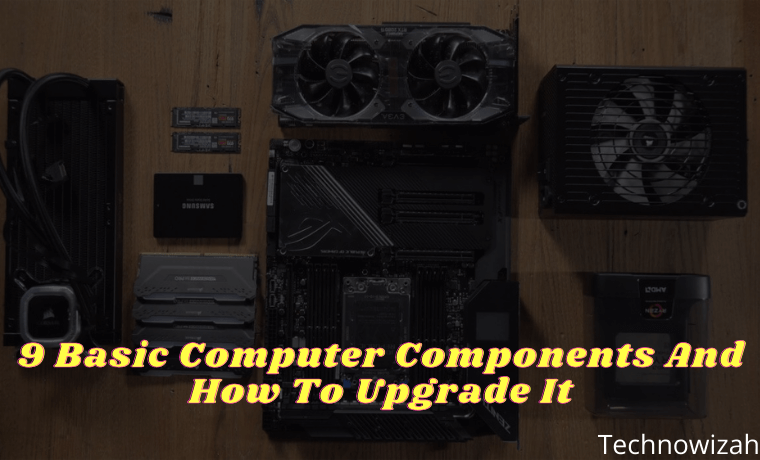 9 Basic Computer Components And How To Upgrade It