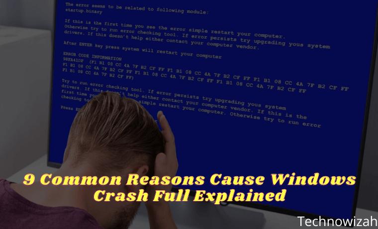9 Common Reasons Cause Windows Crash Full Explain