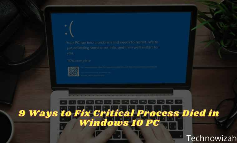 9 Ways to Fix Critical Process Died in Windows 10 PC