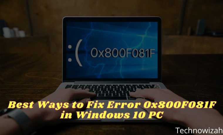 Best Ways to Fix Error 0x800F081F in Windows 10 PC