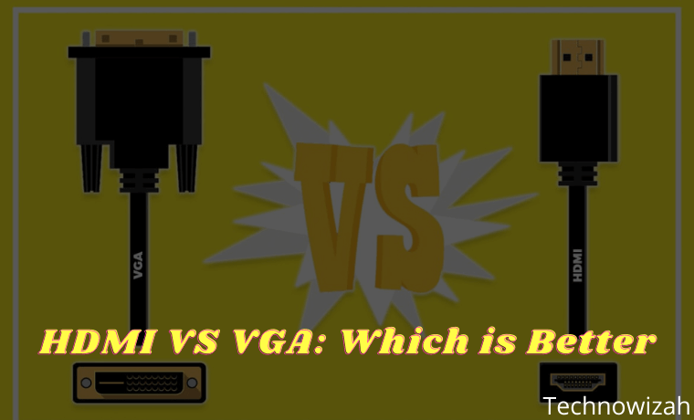 HDMI VS VGA Which is Better Completed Guide