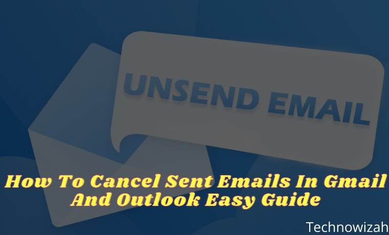 How To Cancel Sent Emails In Gmail And Outlook Easy Guide