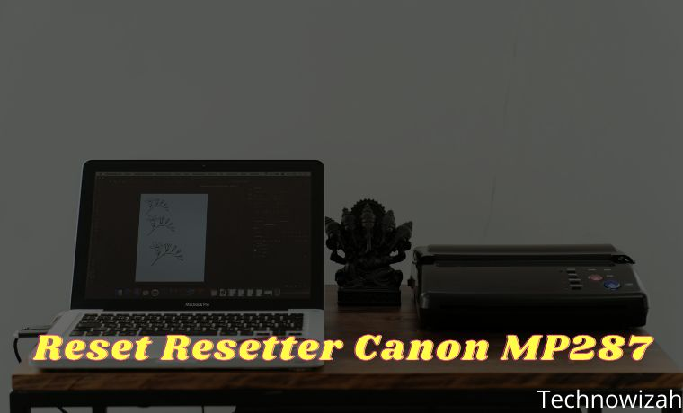 How to Download and Reset Resetter Canon MP287