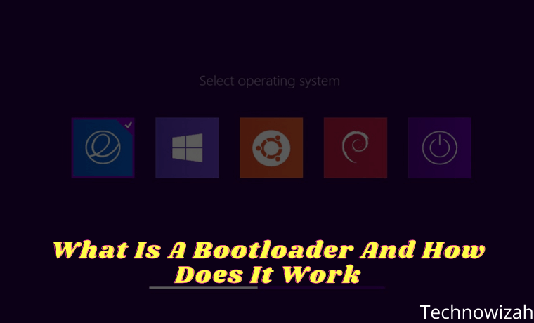 What Is A Bootloader And How Does It Work Complete Guide