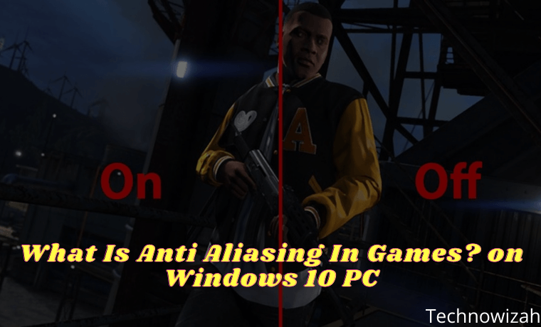 What Is Anti Aliasing In Games on Windows 10 PC
