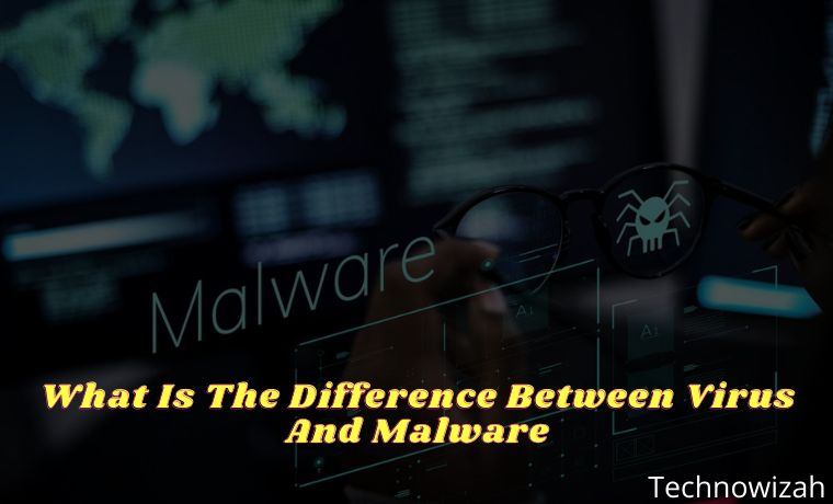 What Is The Difference Between Virus And Malware