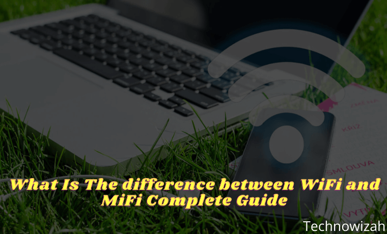 What Is The difference between WiFi and MiFi Complete Guide