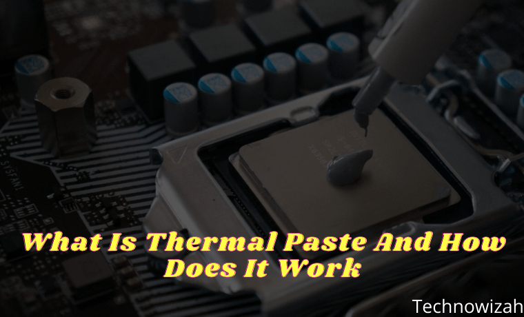 What Is Thermal Paste And How Does It Work